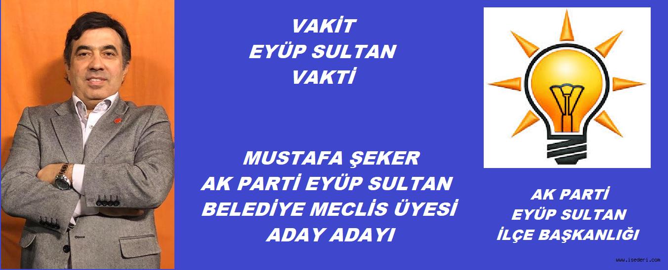 MUSTAFA ŞEKER MECLİS ÜYESİ A.ADAYI